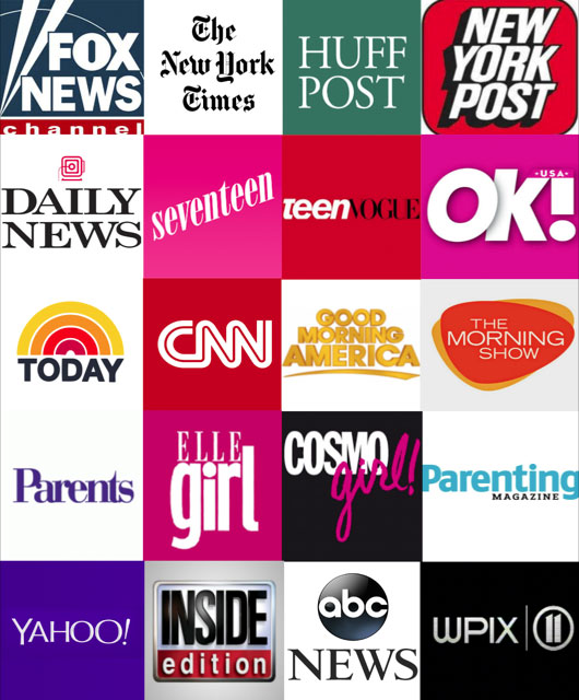 logos for Fox News, The New York Times, Huffington Post, New York Post, Daily News, Seventeen, teenVOGUE, OK! USA, TODAY, CNN, Good Morning America, The Morning Show, Parents, ELLE girl, COSMO girl!, Parenting Magazine, Yahoo!, Inside Edition, ABC News, WPIX 11